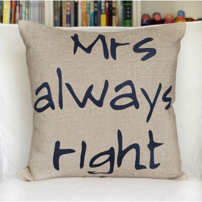 http://www.orientmoon.com/81215-thickbox/decorative-printed-morden-stylish-style-mrs-always-right-throw-pillow.jpg