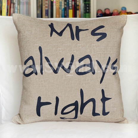 Decorative Printed Morden Stylish Style MRS ALWAYS RIGHT Throw Pillow